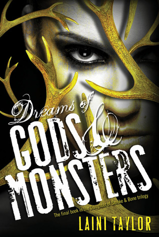 Dreams of Gods and Monsters, Book 3 in the Daughter of Smoke and Bone Trilogy
